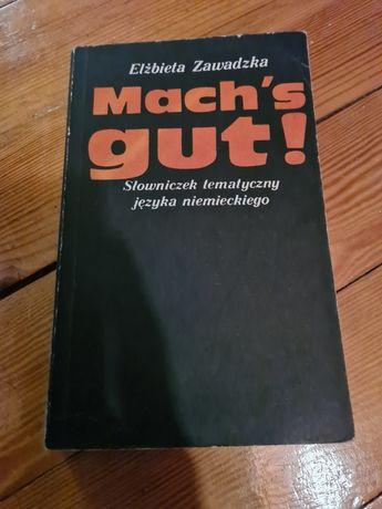Mach's Gut! Słowniczek tematyczny języka niemieckiego - E. Zawadzka