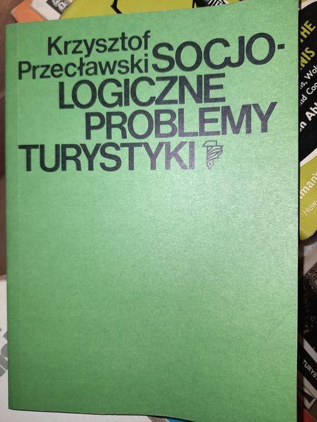 Krzysztof Przecławski Socjologiczne problemy turystyki