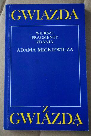 Gwiazda z gwiazdą Wiersze Fragmenty zdania Adama Mickiewicza