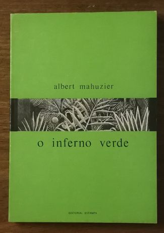 o inferno verde, albert mahuzier, editorial estampa