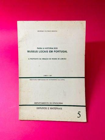 Para a História dos Museus Locais em Portugal - Henrique Gouveia RARO