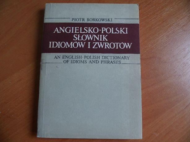 Angielsko_Polski słownik idiomów i zwrotów P. Borowski