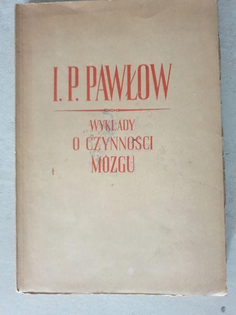 Wykłady o czynności mózgu I.P.Pawłow wyd.1951 unikat