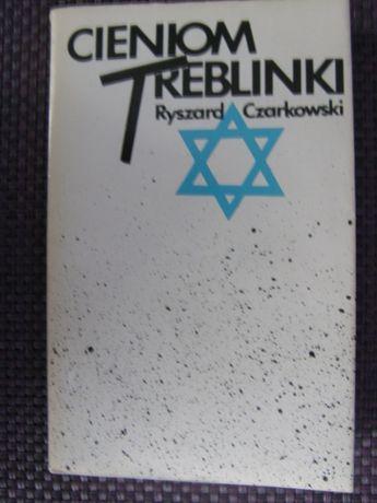 Cieniom Treblinki - Ryszard Czarkowski