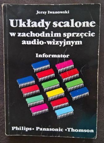 Układy Scalone Jerzy Iwanowski,Cyfrowe Układy Scalone Jan Sajdyk 1993r