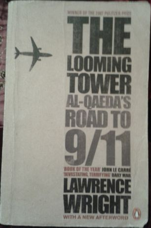 L. Wright, The Looming Tower. Al-Qaeda's Road to 9/11 [terroryzm]