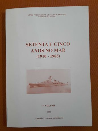Setenta e Cinco Anos no Mar (1910/1985). Fragatas