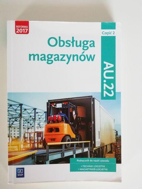 Obsługa magazynów cz. 2 AU.22/ technik logistyk podręcznik technikum