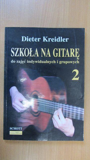 """""""Szkoła na gitarę. Do zajęć indywidualnych i grupowych. 2"""" D. Kreidler"""