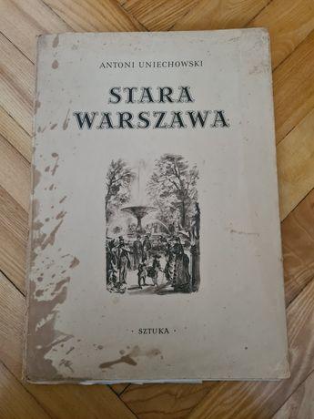 Stara Warszawa - Antoni Uniechowski - 12 ilustracji 1955