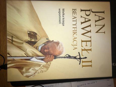 JAN PAWEŁ II BEATYFIKACJA. Wielka księga wspomnień