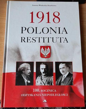 1918 Polonia Restituta: 100. rocznica odzyskania niepodległości