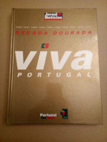 Livro Década Dourada 1990-9 - Viva Portugal - Jornal de Noticias