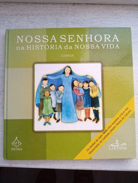 Livro Nossa Senhora na História da Nossa Vida