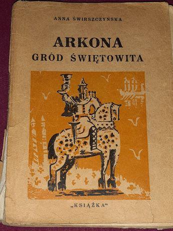 Anna Świrszczyńska - Arkona gród Świętowita wyd. 1948 rok