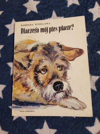 Dlaczego mój pies płacze?  Barbara Winklowa