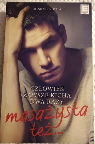 Człowiek zawsze kicha dwa razy, masażysta też Agnieszka Dydycz