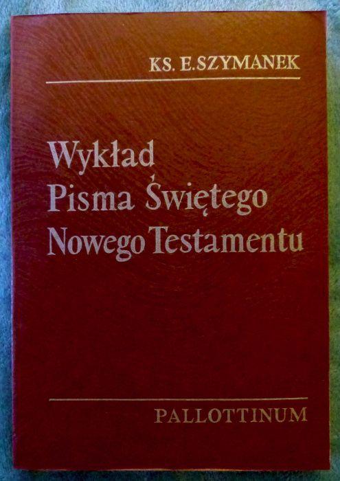 Wykład Pisma Świętego Nowego Testamentu, ks. Edward Szymanek Reguły - image 1