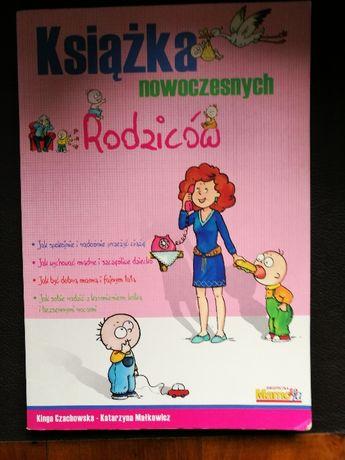 """""""Książka nowoczesnych rodziców""""K.Czachowska, K.Małkowicz"""
