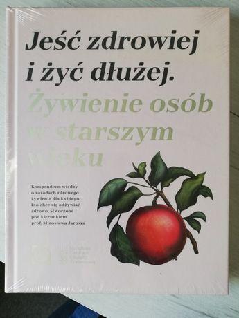 nowa książka Jeść zdrowiej i żyć dłużej.Żywienie osób w starszym wieku