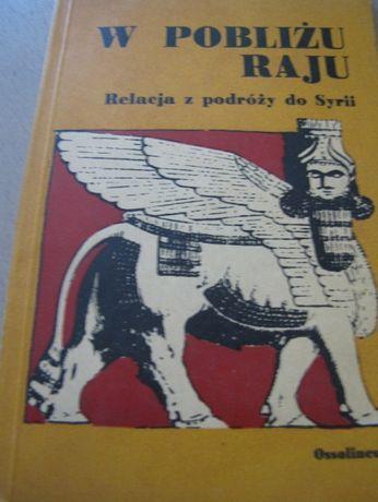 """książka """"W pobliżu raju. Relacja z podróży do Syrii"""" A. i W. Niedźwiec"""