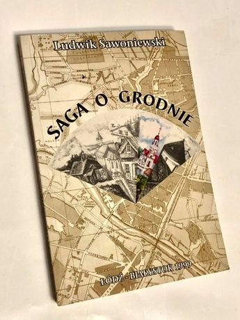 Saga o Grodnie pisana wierszem