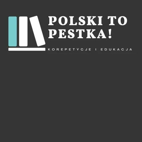 Polski to pestka -  Korepetycje język polski