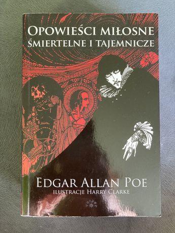 Edgar Alan Poe Opowieści miłosne, śmiertelne i tajemnicze