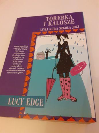 Torebka i kalosze czyli nowa szkoła jogi Lucy Edge