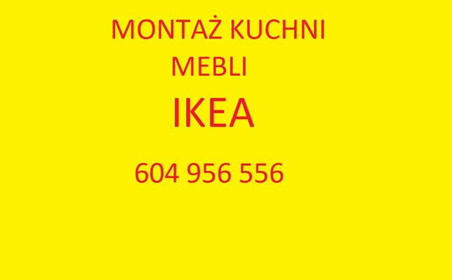 Montaż kuchni, mebli IKEA,AGATA,LEROY i inne