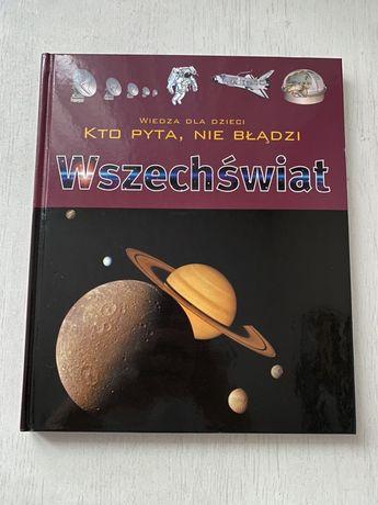 Książka Wiedza dla dzieci, kto pyta nie błądzi WSZECHŚWIAT