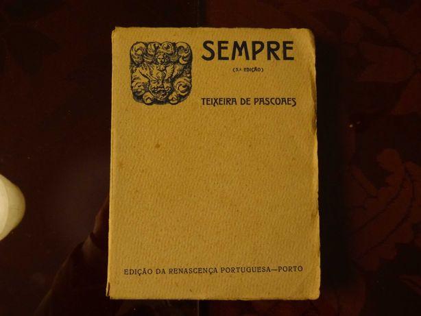 PASCOAES, Teixeira de – 'Sempre' . 'Verbo Escuro'   1915 . 1923
