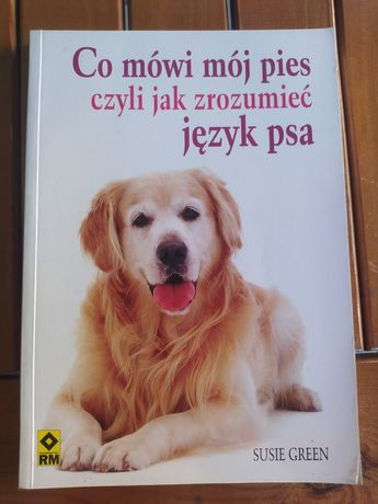 Co mówi pies czyli jak zrozumieć język psa, Susie Green