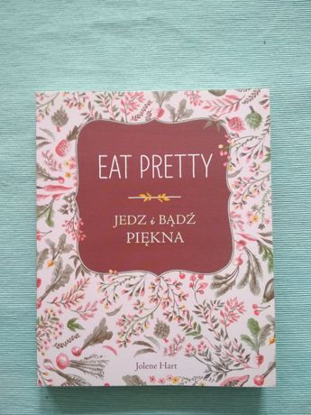 Eat Pretty - Jedź i bądź piękna