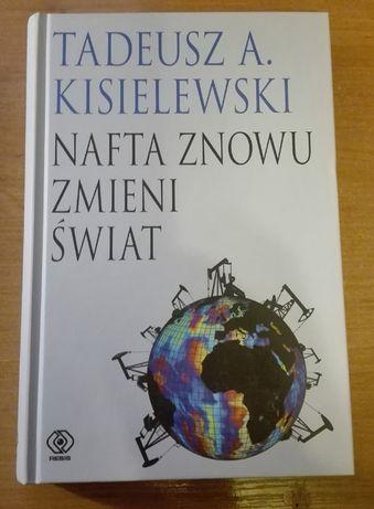 """T. A. Kisielewski """"Nafta znowu zmieni świat"""""""