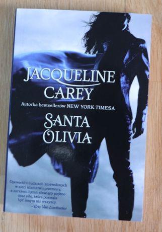Jacqueline Carey - Santa Olivia (autorka Kusziela)