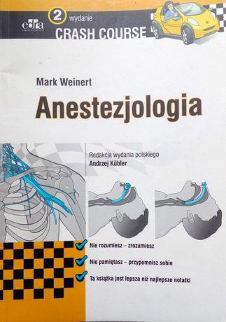 Anestezjologia Crash Course / M. Weinert A.Kübler 2016