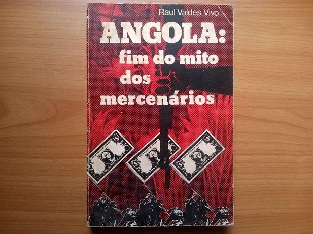 Angola: Fim do Mito dos Mercenários - Raul Valdes Vivo