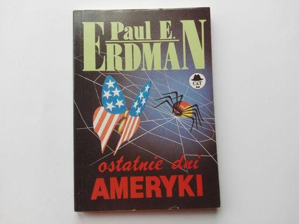 Ostatnie dni Ameryki - Paul. E. Erdman
