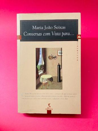 Conversas com Vista para.. - Maria João Seixas