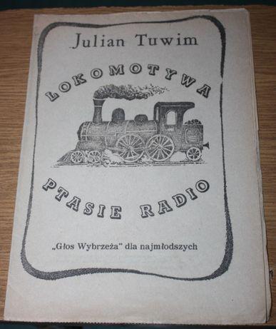 Julian Tuwim Lokomotywa : Ptasie radio - oryginał