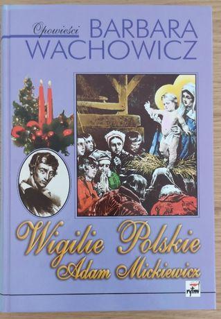 Wigilie polskie Adam Mickiewicz Barbara Wachowicz
