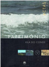 6946 Encontros do Património de Vila do Conde : actas
