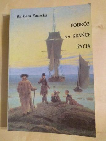 Barbara Zaorska- Podróż na krańce życia