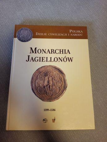 Monarchia Jagiellonów Dzieje Cywilizacji i Narodu Marek Derwich