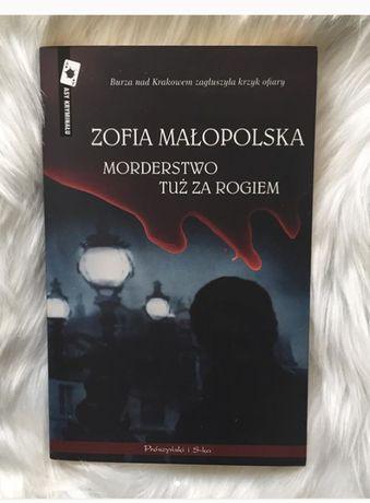 Morderstwo tuż za rogiem - Zofia Małopolska
