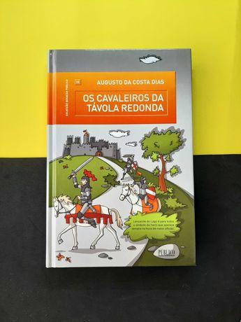 Augusto Costa Dias - Os Cavaleiros da Távola Redonda (Portes Grátis)