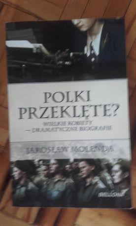 Jarosław Molenda – Polki przeklęte? Wielkie kobiety – dramatyczne biog