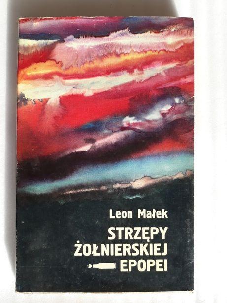 Strzępy żołnierskiej epopei; Leon Małek