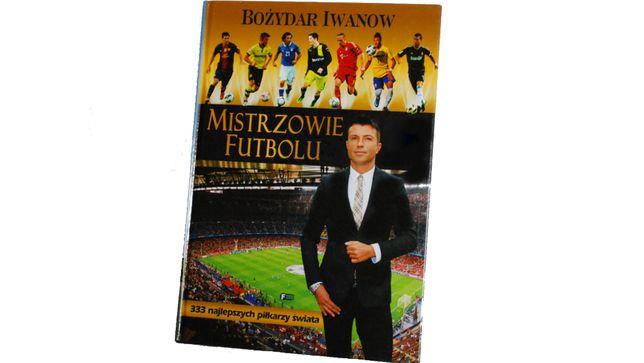 """PONAD 300 PIŁKARZY! """"Mistrzowie futbolu"""" - Bożydar Iwanow"""